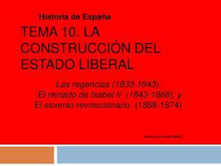 Tema 10. La construcci n del Estado Liberal