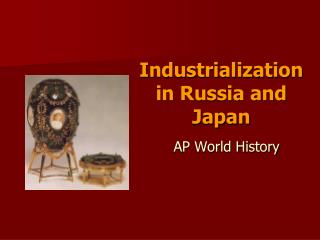 Industrialization in Russia and Japan