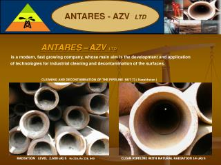 ANTARES  AZV LTD        is a modern, fast growing company, whose main aim is the development and application  of technol