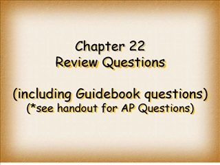 chapter 22 review questions  including guidebook questions see handout for ap questions