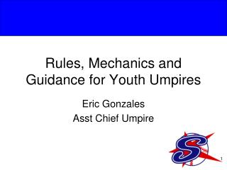 Rules, Mechanics and Guidance for Youth Umpires