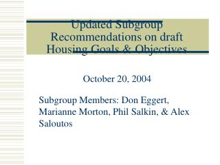 Updated Subgroup Recommendations on draft Housing Goals  Objectives