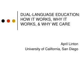 DUAL-LANGUAGE EDUCATION: HOW IT WORKS, WHY IT WORKS,  WHY WE CARE