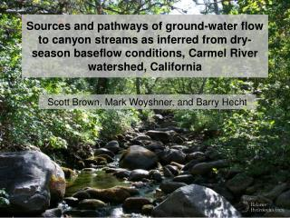 Sources and pathways of ground-water flow to canyon streams as inferred from dry-season baseflow conditions, Carmel Rive