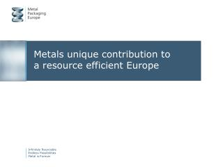 Metals unique contribution to a resource efficient Europe