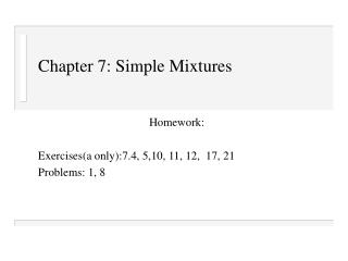 Chapter 7: Simple Mixtures