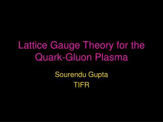 Lattice Gauge Theory for the Quark-Gluon Plasma