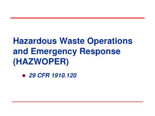 Hazardous Waste Operations and Emergency Response HAZWOPER