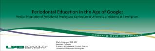 Periodontal Education in the Age of Google: Vertical Integration of Periodontal Predoctoral Curriculum at University of