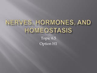 Nerves, Hormones, and Homeostasis