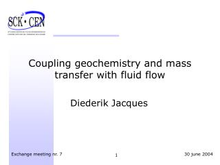 Coupling geochemistry and mass transfer with fluid flow