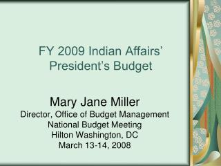 FY 2009 Indian Affairs  President s Budget