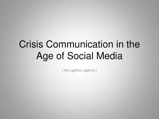Crisis Communication in the Age of Social Media
