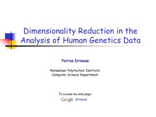 Dimensionality Reduction in the Analysis of Human Genetics Data