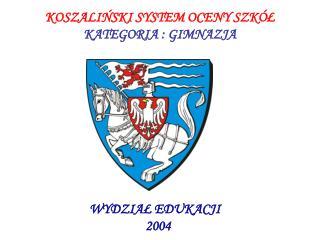 KOSZALINSKI SYSTEM OCENY SZK L KATEGORIA : GIMNAZJA