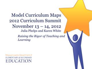 Model Curriculum Maps  2012 Curriculum Summit November 13   14, 2012 Julia Phelps and Karen White