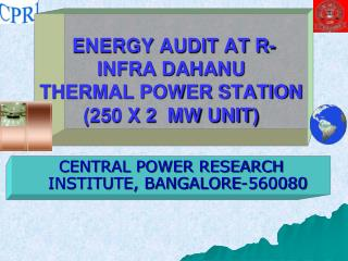 ENERGY AUDIT AT R-INFRA DAHANU THERMAL POWER STATION 250 X 2  MW UNIT