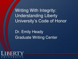 Writing With Integrity: Understanding Liberty University s Code of Honor