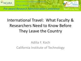 International Travel:  What Faculty  Researchers Need to Know Before They Leave the Country