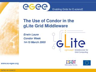 The Use of Condor in the  gLite Grid Middleware