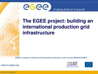The EGEE project: building an international production grid infrastructure