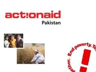 Pakistan ActionAid is an international anti-poverty agency ...