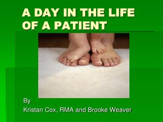 A DAY IN THE LIFE OF A PATIENT