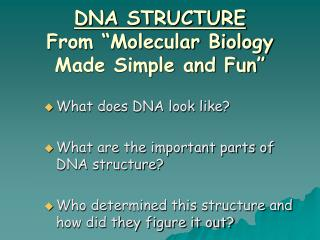 DNA STRUCTURE From  Molecular Biology Made Simple and Fun
