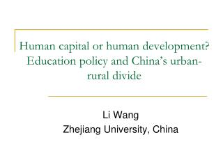 Human capital or human development Education policy and China s urban-rural divide