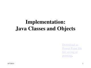 Implementation:  Java Classes and Objects