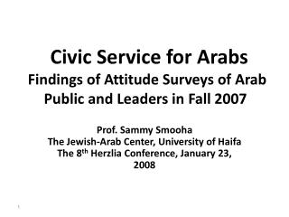 Civic Service for Arabs  Findings of Attitude Surveys of Arab Public and Leaders in Fall 2007