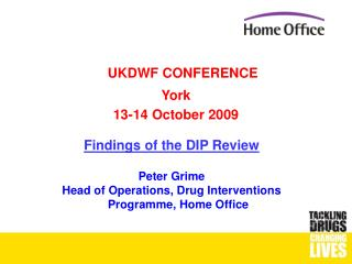 findings of the dip review  peter grime  head of operations, drug interventions programme, home office