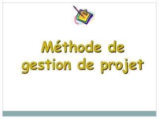 M thode de  gestion de projet