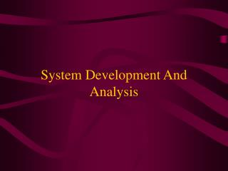 System Development And Analysis
