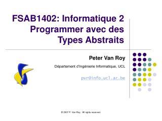 FSAB1402: Informatique 2 Programmer avec des Types Abstraits