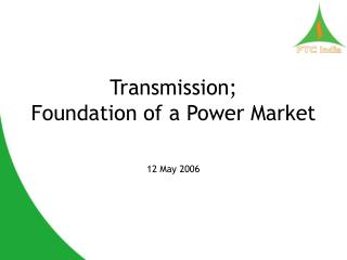 Transmission;   Foundation of a Power Market