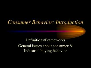Consumer Behavior: Introduction