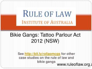 Bikie Gangs: Tattoo Parlour Act 2012 NSW