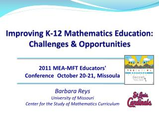 Improving K-12 Mathematics Education: Challenges  Opportunities