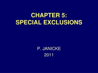 CHAPTER 5: SPECIAL EXCLUSIONS