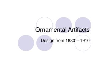 Ornamental Artifacts