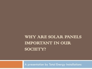 Why Are Solar Panels Important in Our Society