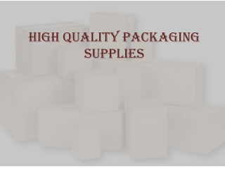 High Quality Packaging Supplies