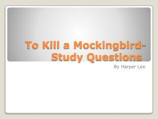 To Kill a Mockingbird- Study Questions
