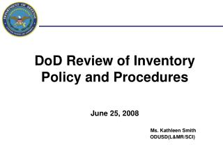 DoD Review of Inventory Policy and Procedures   June 25, 2008
