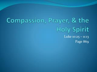 Compassion, Prayer,  the Holy Spirit