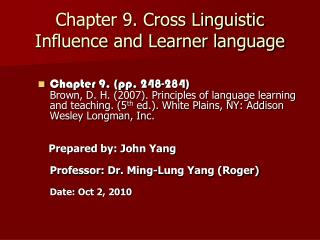 Chapter 9. Cross Linguistic Influence and Learner language
