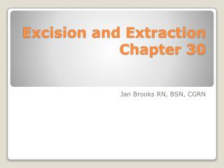 Excision and Extraction Chapter 30