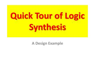 Quick Tour of Logic Synthesis