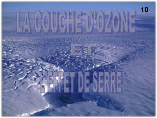 EFFET DE SERRE    -D finition     -Causes    -Cons quences sur l Antarctique  COUCHE D OZONE     -D finition     -Causes